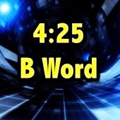 4:25 B-Word